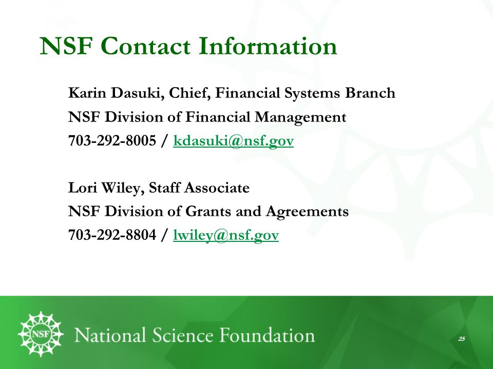 NSF Contact Information Karin Dasuki, Chief, Financial Systems Branch. NSF Division of Financial Management.