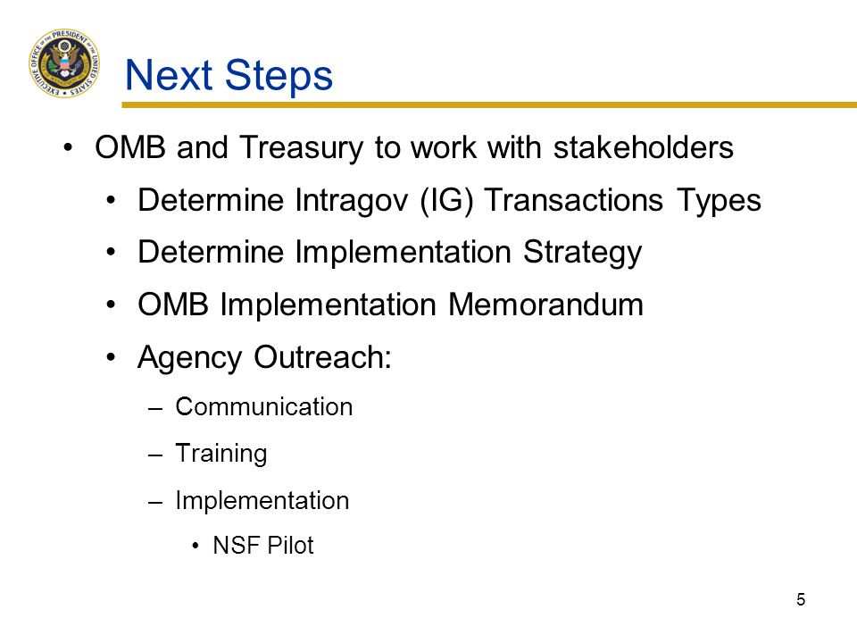 Next Steps OMB and Treasury to work with stakeholders