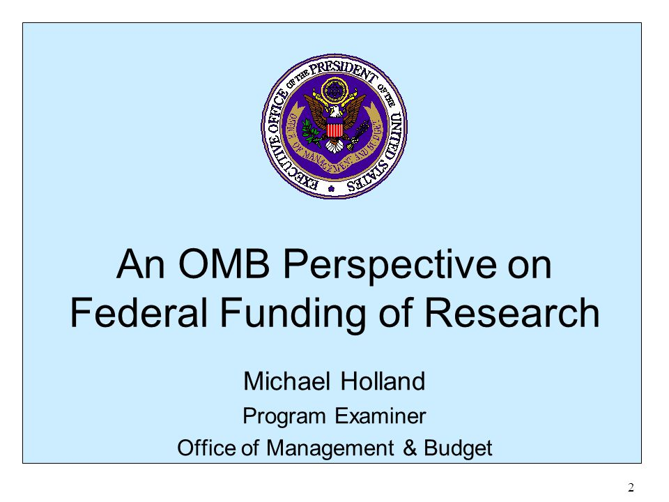 An OMB Perspective on Federal Funding of Research