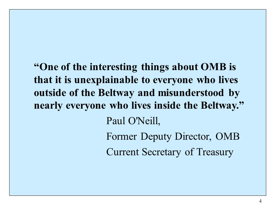 One of the interesting things about OMB is that it is unexplainable to everyone who lives outside of the Beltway and misunderstood by nearly everyone who lives inside the Beltway.