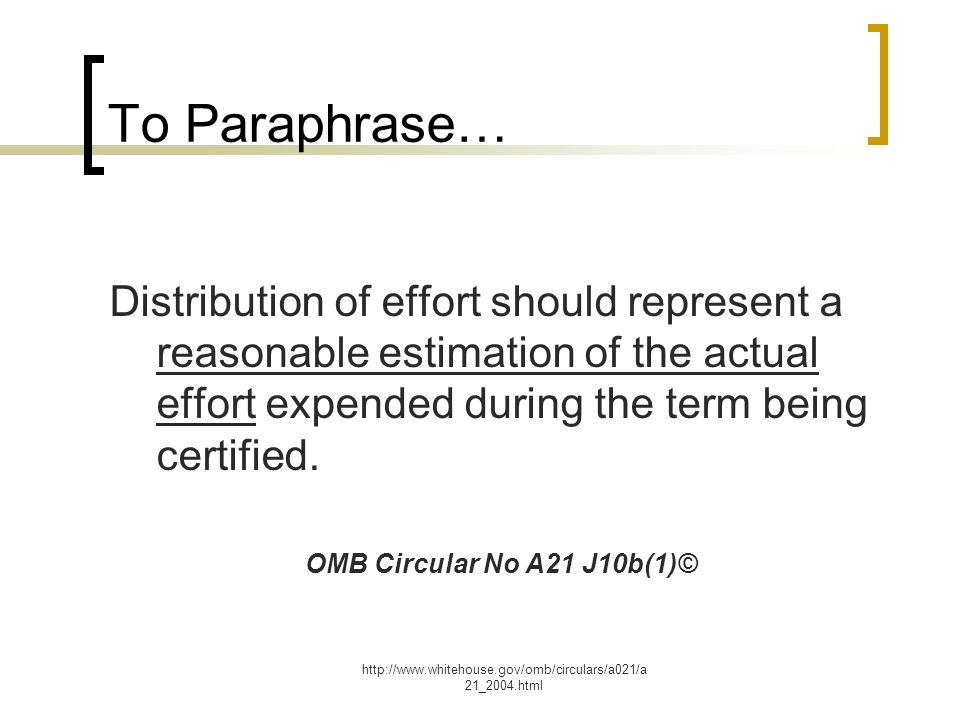 To Paraphrase… Distribution of effort should represent a reasonable estimation of the actual effort expended during the term being certified.