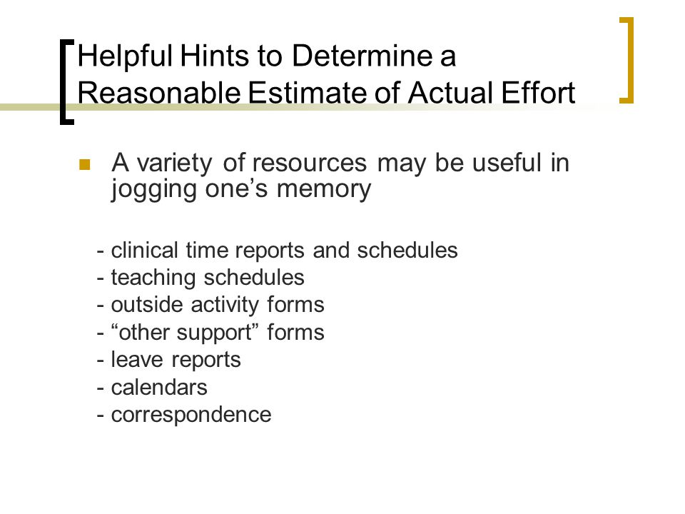 Helpful Hints to Determine a Reasonable Estimate of Actual Effort