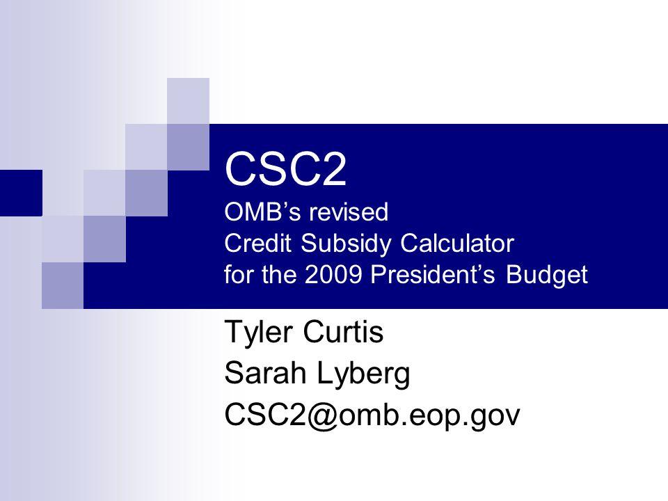 Tyler Curtis Sarah Lyberg CSC2@omb.eop.gov