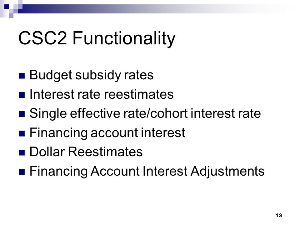 CSC2 Functionality Budget subsidy rates Interest rate reestimates
