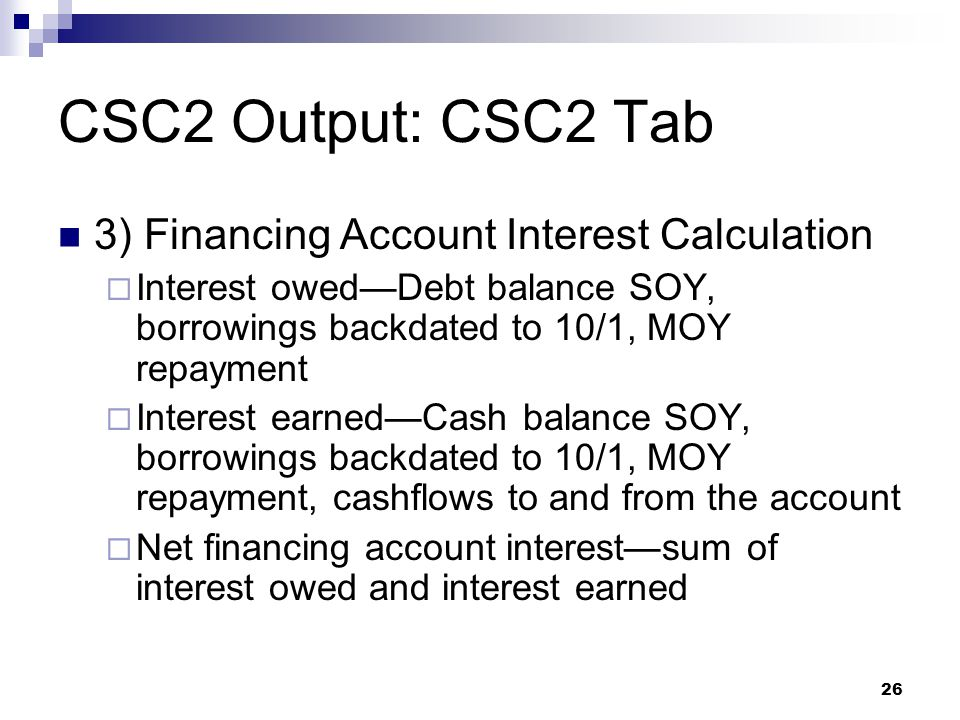 CSC2 Output: CSC2 Tab 3) Financing Account Interest Calculation