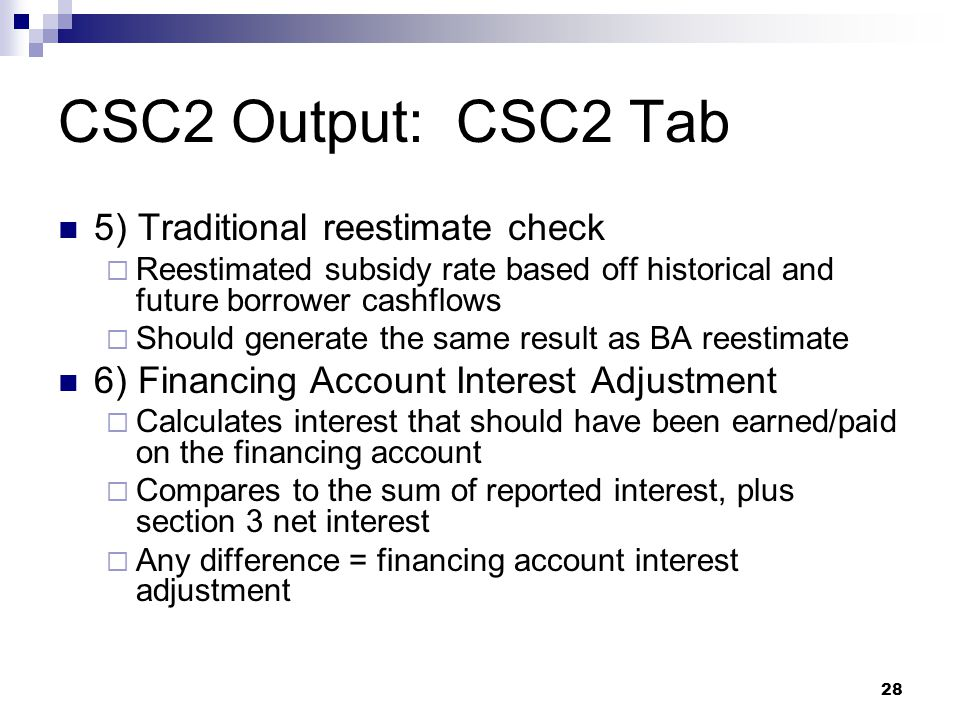 CSC2 Output: CSC2 Tab 5) Traditional reestimate check