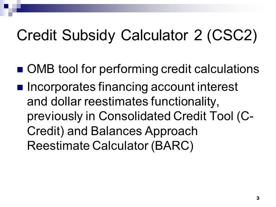 Credit Subsidy Calculator 2 (CSC2)