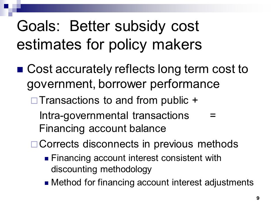 Goals: Better subsidy cost estimates for policy makers