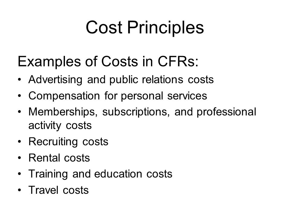 Cost Principles Examples of Costs in CFRs: