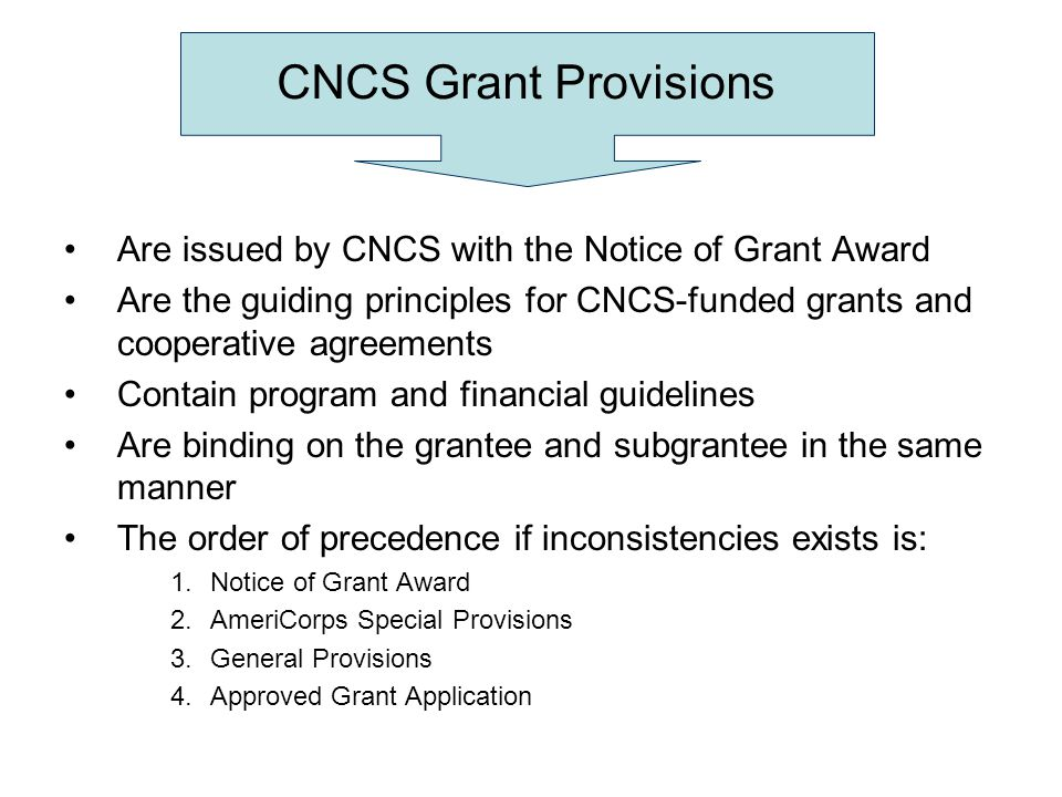 CNCS Grant Provisions Are issued by CNCS with the Notice of Grant Award.