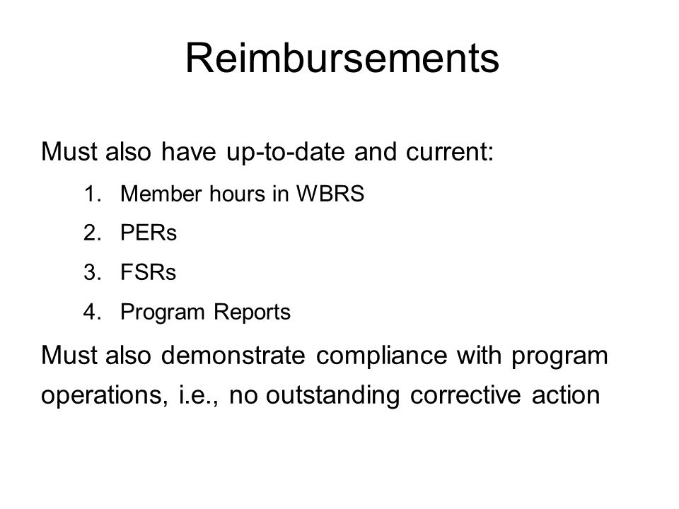 Reimbursements Must also have up-to-date and current: