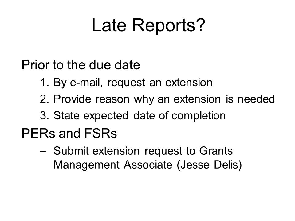 Late Reports Prior to the due date PERs and FSRs