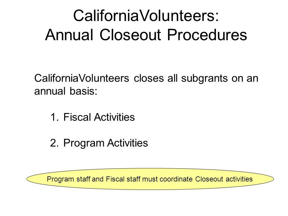 CaliforniaVolunteers: Annual Closeout Procedures