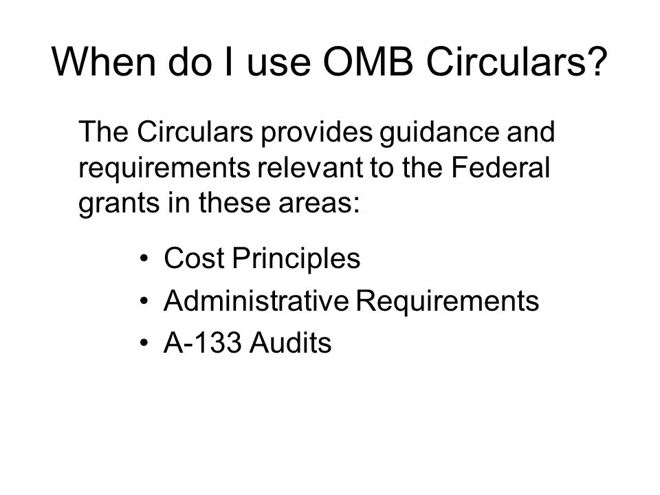 When do I use OMB Circulars