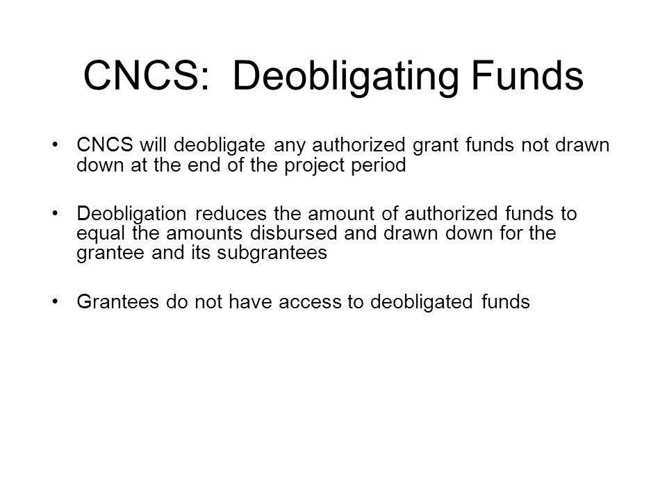 CNCS: Deobligating Funds