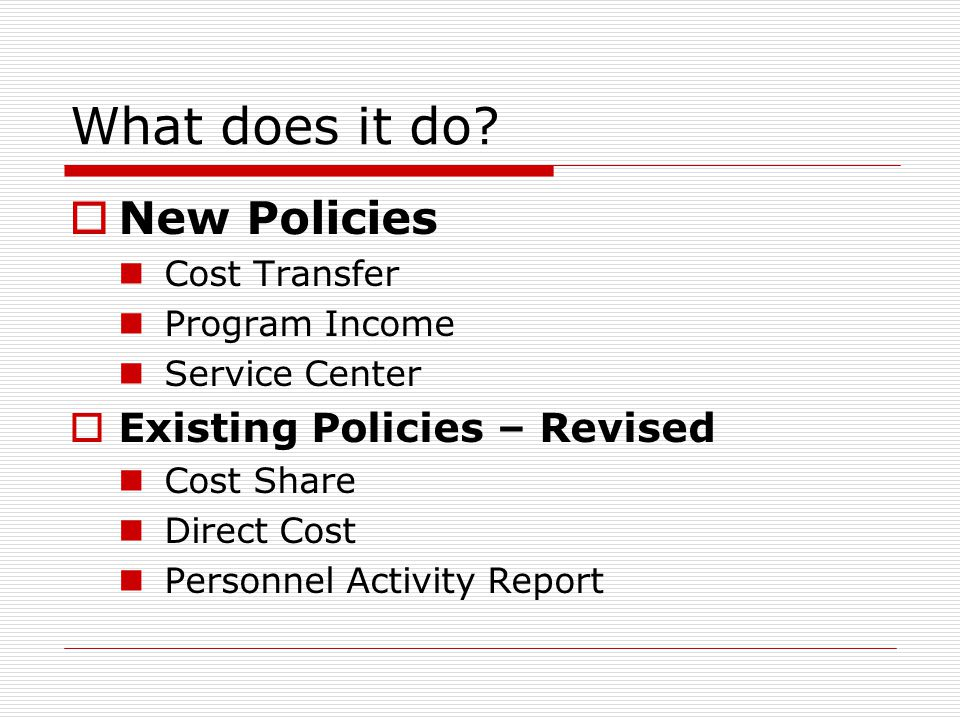What does it do New Policies Existing Policies – Revised