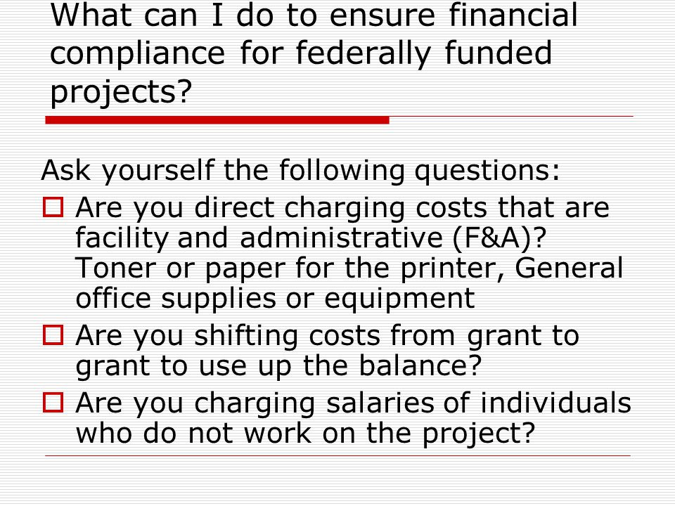 What can I do to ensure financial compliance for federally funded projects