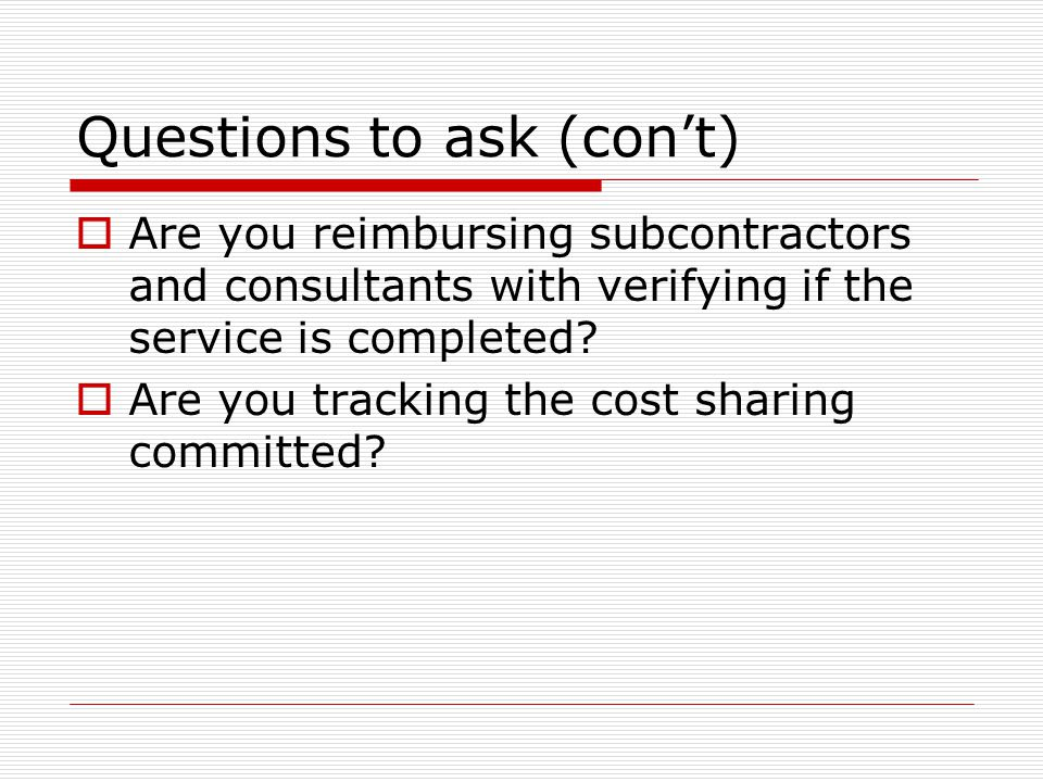 Questions to ask (con't)