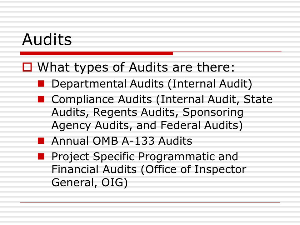 Audits What types of Audits are there: