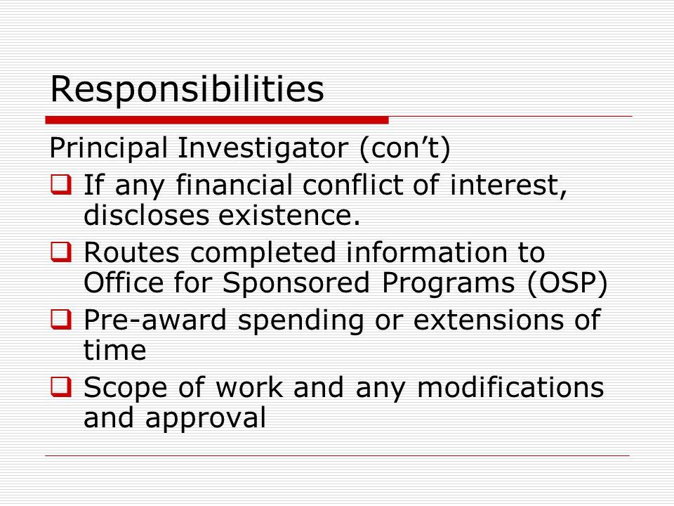 Responsibilities Principal Investigator (con't)
