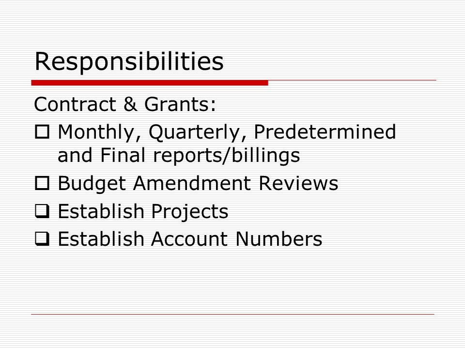 Responsibilities Contract & Grants: