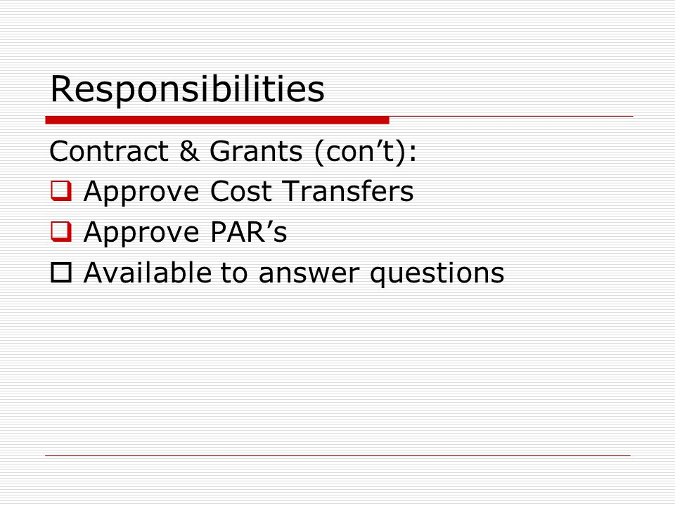 Responsibilities Contract & Grants (con't): Approve Cost Transfers
