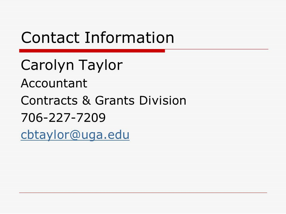 Contact Information Carolyn Taylor. Accountant. Contracts & Grants Division.
