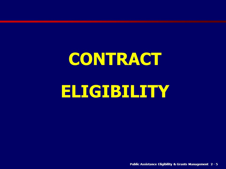 CONTRACT ELIGIBILITY CONTRACTS eligibility: REASONABLE and NECESSARY