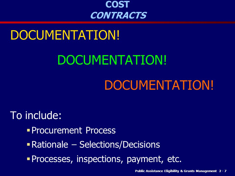 DOCUMENTATION! To include: COST CONTRACTS Procurement Process