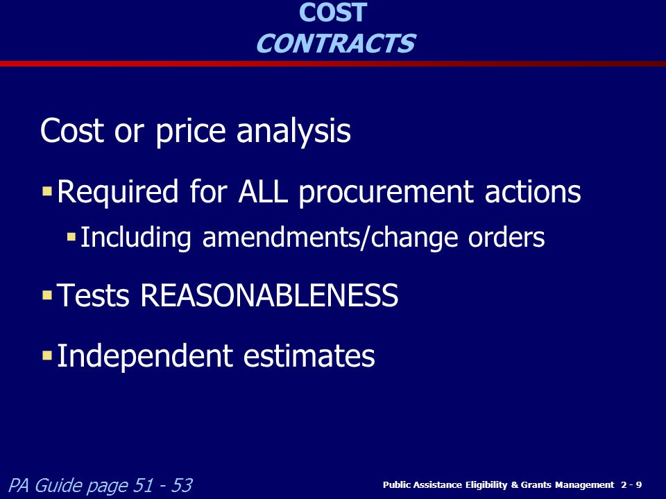 Cost or price analysis Required for ALL procurement actions