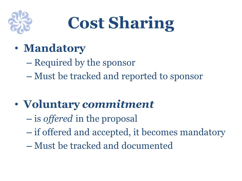 Cost Sharing Mandatory Voluntary commitment Required by the sponsor