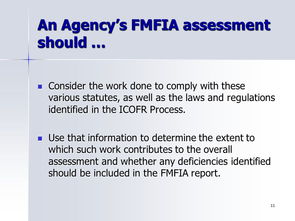 An Agency's FMFIA assessment should …