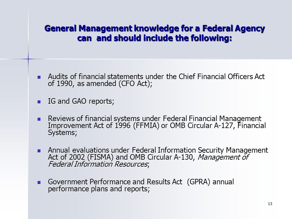 General Management knowledge for a Federal Agency can and should include the following: