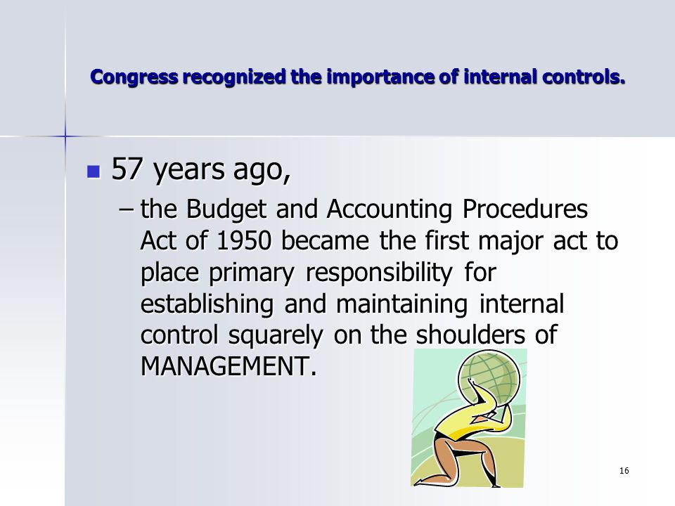 Congress recognized the importance of internal controls.