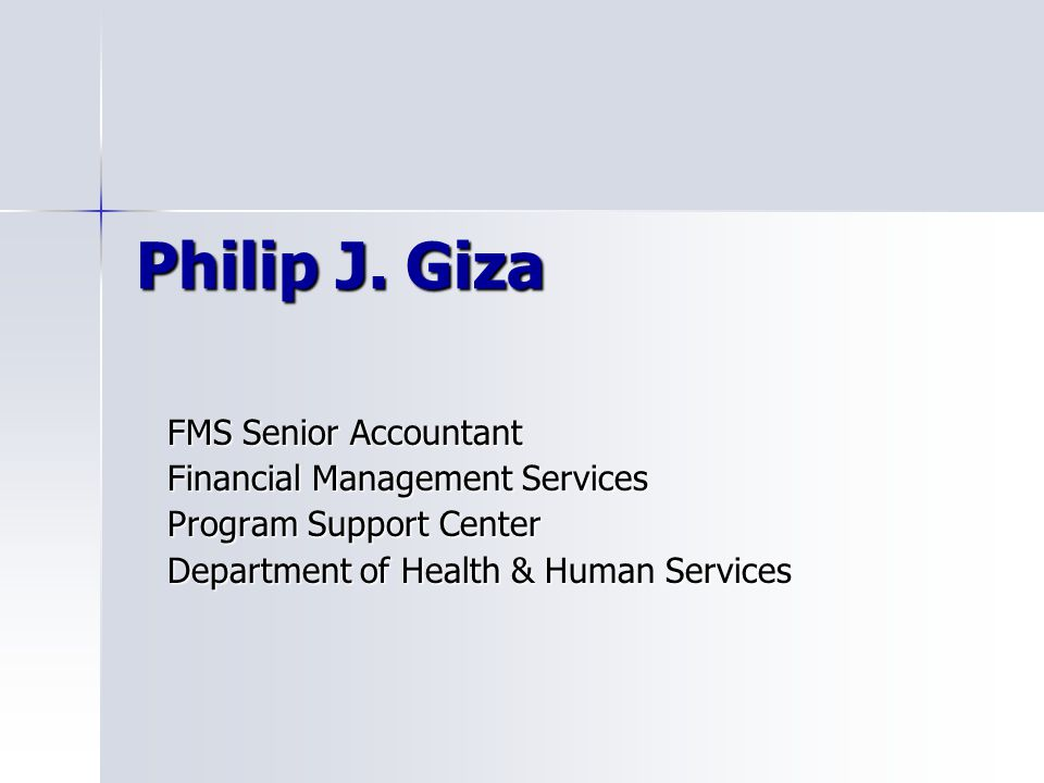 Philip J. Giza FMS Senior Accountant Financial Management Services