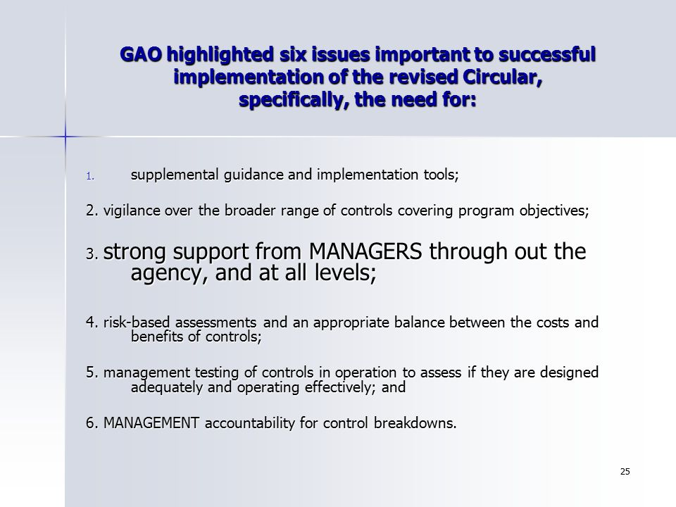 GAO highlighted six issues important to successful implementation of the revised Circular, specifically, the need for: