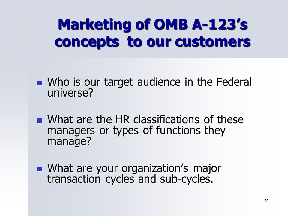 Marketing of OMB A-123's concepts to our customers