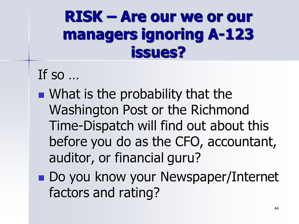 RISK – Are our we or our managers ignoring A-123 issues