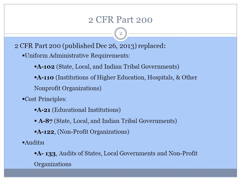 2 CFR Part 200 2 CFR Part 200 (published Dec 26, 2013) replaced:
