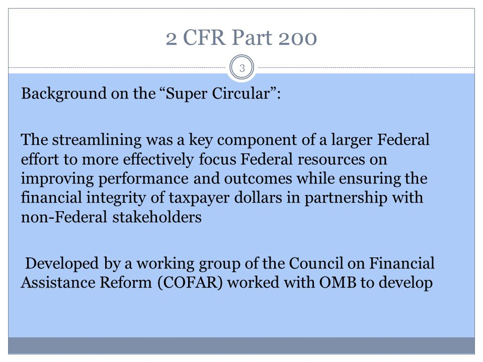 2 CFR Part 200 Background on the Super Circular :