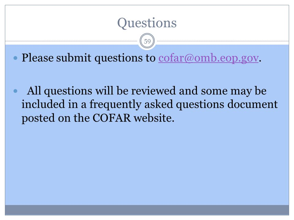 Questions Please submit questions to cofar@omb.eop.gov.