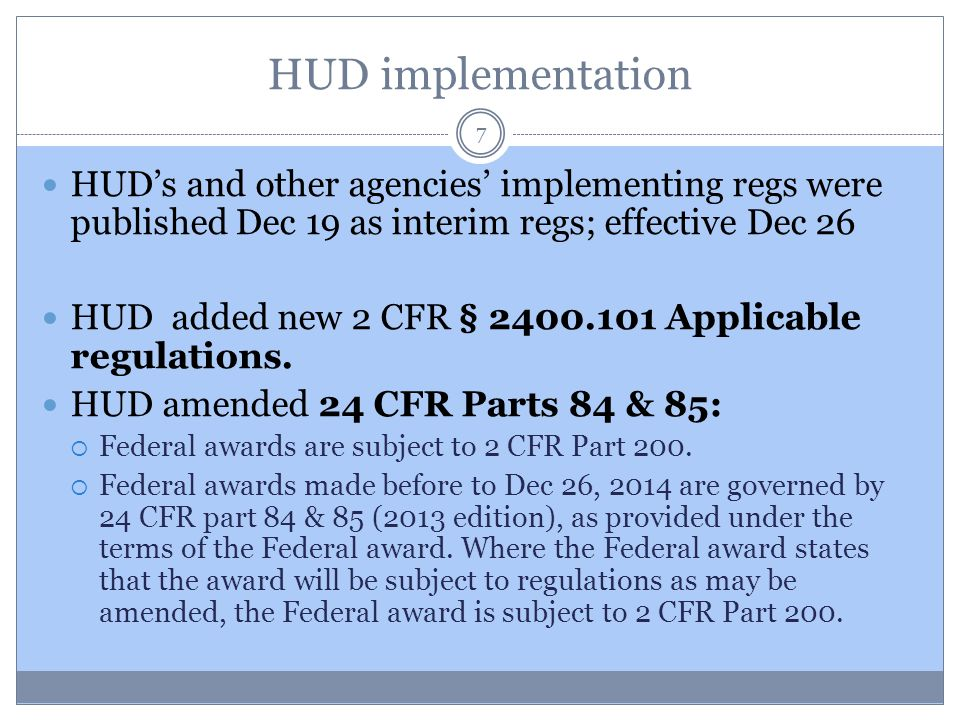 HUD implementation HUD's and other agencies' implementing regs were published Dec 19 as interim regs; effective Dec 26.