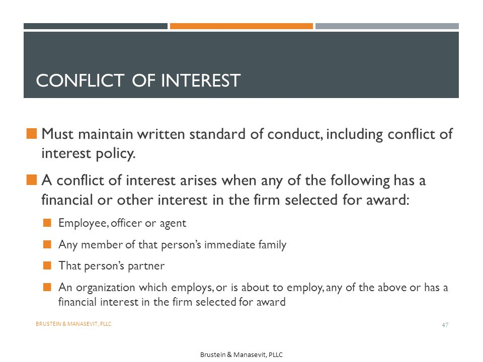 Conflict of Interest Must maintain written standard of conduct, including conflict of interest policy.