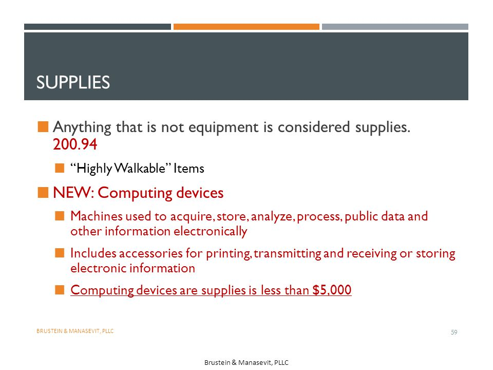 Supplies Anything that is not equipment is considered supplies. 200.94
