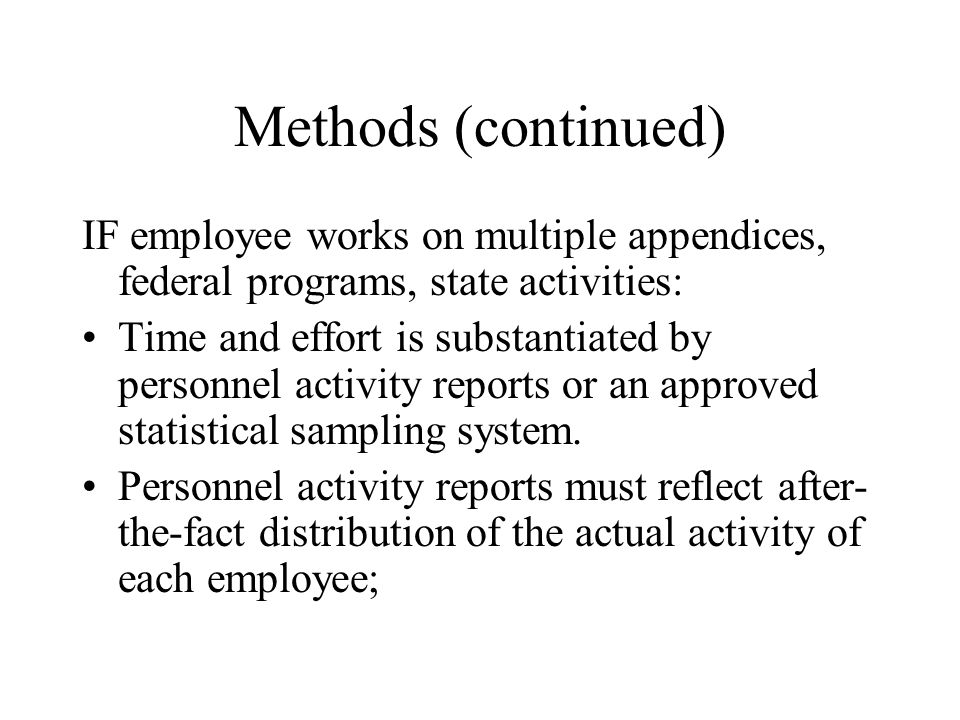 Methods (continued) IF employee works on multiple appendices, federal programs, state activities: