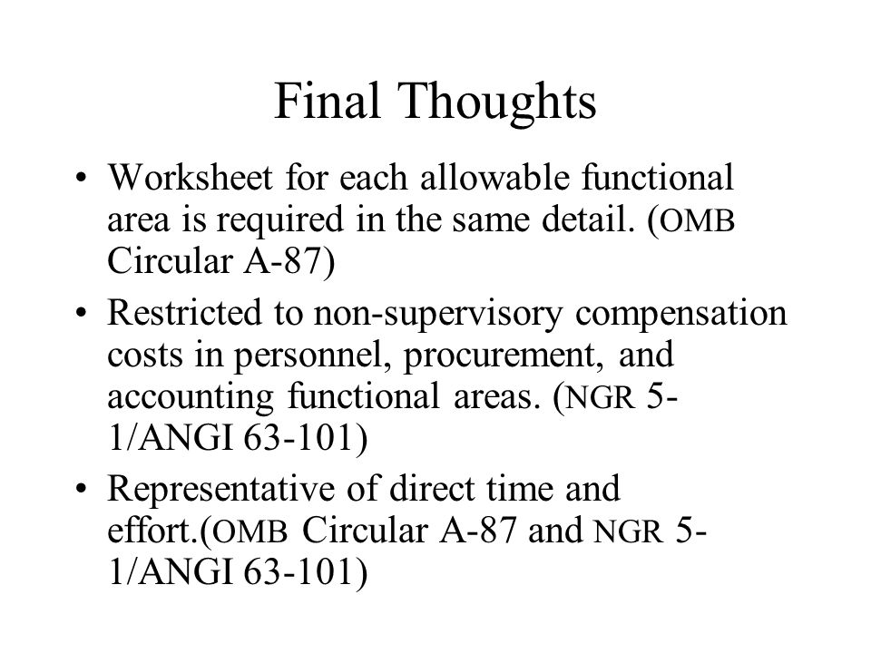 Final Thoughts Worksheet for each allowable functional area is required in the same detail. (OMB Circular A-87)