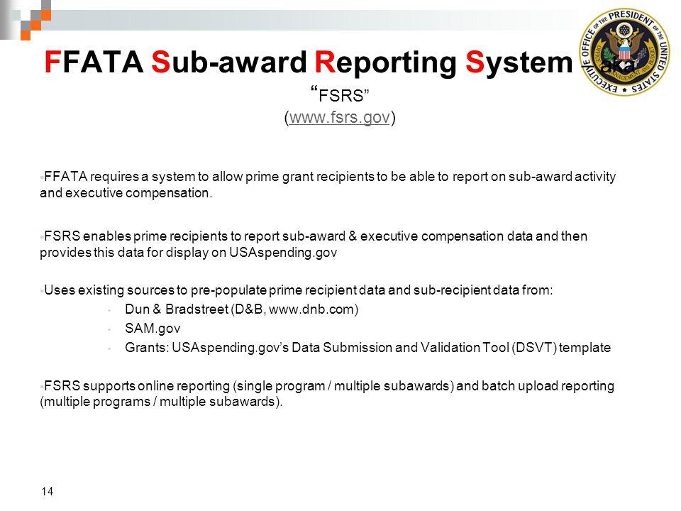 FFATA Sub-award Reporting System – aka FSRS (www.fsrs.gov)