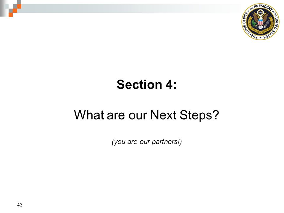 Section 4: What are our Next Steps (you are our partners!)