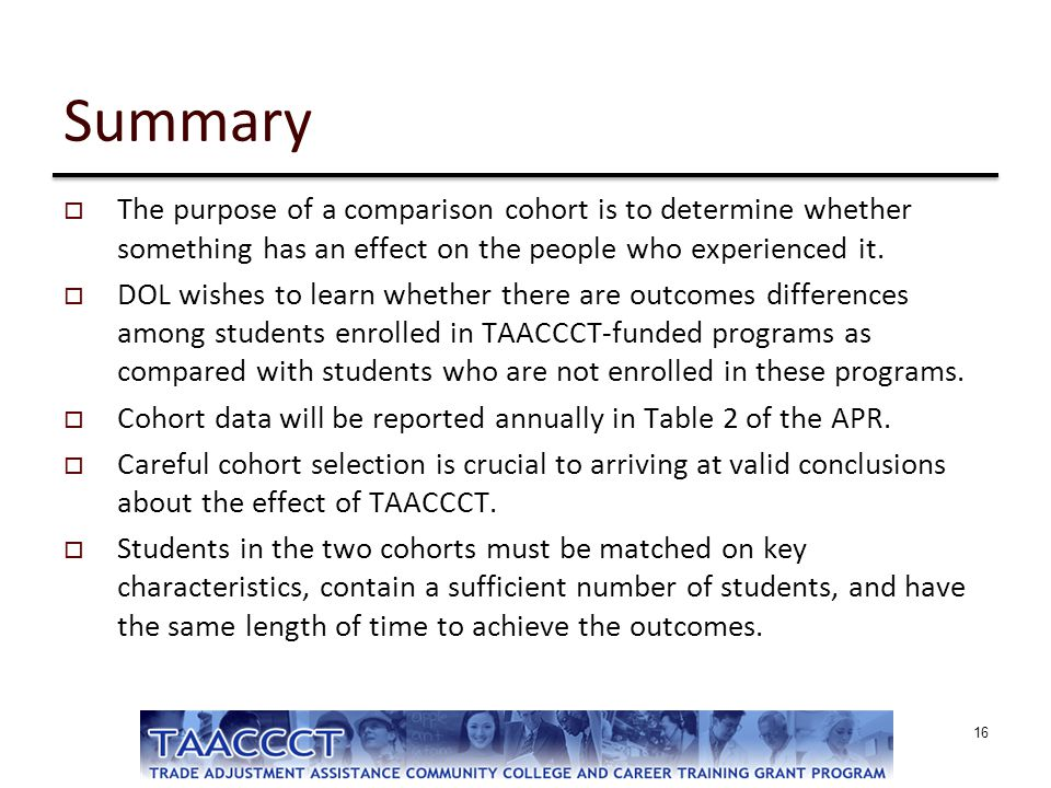 Summary The purpose of a comparison cohort is to determine whether something has an effect on the people who experienced it.