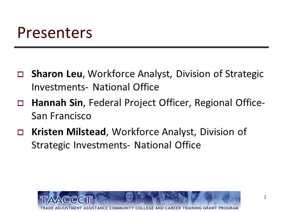 Presenters Sharon Leu, Workforce Analyst, Division of Strategic Investments- National Office.